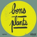 Bons Plants - Binge Audio / Upian