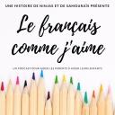 Le français comme j'aime - Catherine Allibert