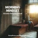 Morning Mindset Daily Christian Devotional - Carey Green