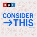 Consider This from NPR - NPR