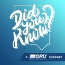 """Did you Know?"" A GRU Podcast - ""Did You Know?"" A GRU Podcast"