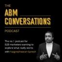 The ABM Conversations Podcast - for B2B marketing professionals - Yaagneshwaran Ganesh & Manish Nepal