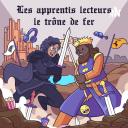 Les Apprentis Lecteurs - Le trône de fer - Les Apprentis Lecteurs - Le Trône de Fer