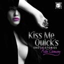 The Kiss Me Quick's Erotica - Rose Caraway