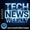Tech News Weekly (Audio) - TWiT