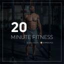 20 Minute Fitness - 20 Minute Fitness