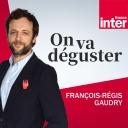 On va déguster - France Inter