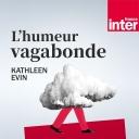 L'Humeur vagabonde - France Inter