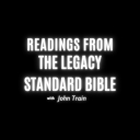 Readings from the Legacy Standard Bible - John Train