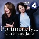 Fortunately... with Fi and Jane - BBC Radio 4