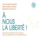 """""""A nous la liberté"""" : un livre sur le chemin de la paix intérieure - Marie France"""