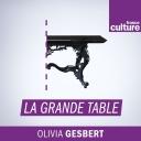 La Grande table - France Culture