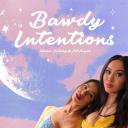 Bawdy Intentions - Sabrina Sablosky & Nat Angels