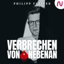 Verbrechen von nebenan: True Crime aus der Nachbarschaft - Philipp Fleiter / Audio Alliance