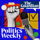 Politics Weekly - The Guardian
