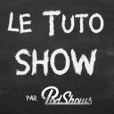 le Tuto SHOW - PodShows