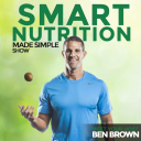 The Smart Nutrition, Made Simple Show with Ben Brown - Benjamin Brown