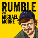 Rumble with Michael Moore - Michael Moore