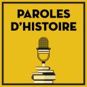 Paroles d'histoire - Paroles d'histoire