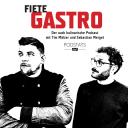 Fiete Gastro - Der auch kulinarische Podcast - Tim Mälzer / Sebastian Merget