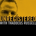 Unregistered with Thaddeus Russell - Thaddeus Russell