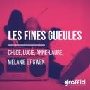 Les Fines Gueules - Chloé, Lucie, Anne-Laure, Mélanie, Gwen