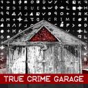 True Crime Garage - TRUE CRIME GARAGE