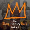 Black History Buff Podcast - Black history Buff 777