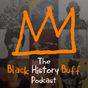 Black History Buff Podcast - Black history Buff 777
