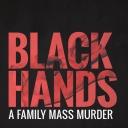 BLACK HANDS - A family mass murder - Stuff