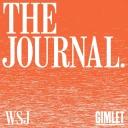 The Journal. - The Wall Street Journal & Gimlet