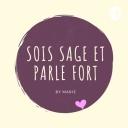 Sois Sage et Parle Fort - MARIE ARNOULT