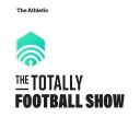 The Totally Football Show with James Richardson - Muddy Knees Media