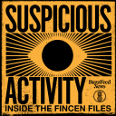 Suspicious Activity: Inside the FinCEN Files - Pineapple Street Studios, BuzzFeed News