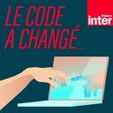 Le code a changé - France Inter