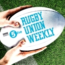 Rugby Union Weekly - BBC Radio 5 live
