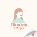 Elle m'écrit d'Alger - Les Podcasteurs