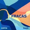 Fracas - Louie Media & Radio Nova