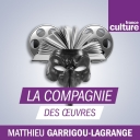 La Compagnie des oeuvres - France Culture