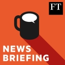 FT News Briefing - Financial Times