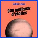 300 milliards d'étoiles - Usbek et Rica