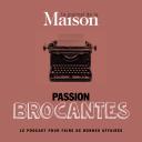 Passion Brocantes - Le journal de la maison