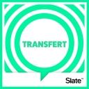 Transfert - Slate.fr