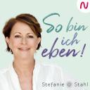 """So bin ich eben! Stefanie Stahls Psychologie-Podcast für alle """"Normalgestörten"""" - Stefanie Stahl / Kailash Verlag / Audio Alliance"""