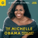 The Michelle Obama Podcast - Higher Ground & Spotify