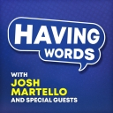 Having Words - Josh Martello