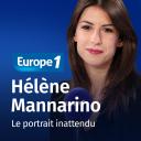 Le portrait inattendu - Hélène Mannarino - Europe 1