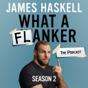 James Haskell - What A Flanker: The Podcast - James Haskell and HarperCollins Publishers