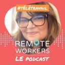 Remote Workers - Le Podcast dédié au télétravail - Emilie LEBRUN