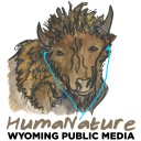 HumaNature - Wyoming Public Media